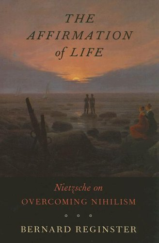 The Affirmation of Life: Nietzsche on Overcoming Nihilism 9780674021990
