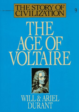 The Age of Voltaire: A History of Civilization in Western Europe from 1715 to 1756, with Special Emphasis on the Conflict Between Religion 9780671013257