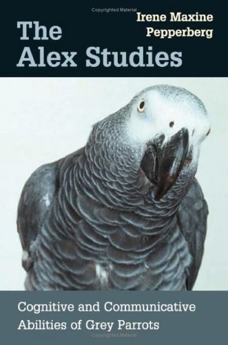 The Alex Studies: Cognitive and Communicative Abilities of Grey Parrots 9780674008069