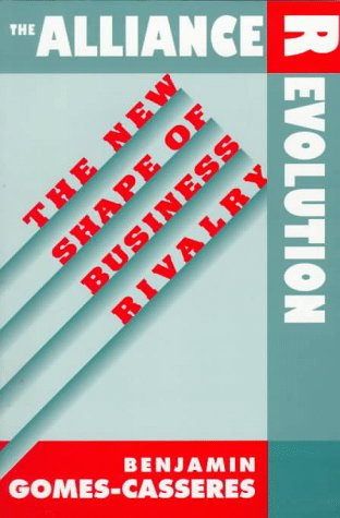The Alliance Revolution: The New Shape of Business Rivalry 9780674016484