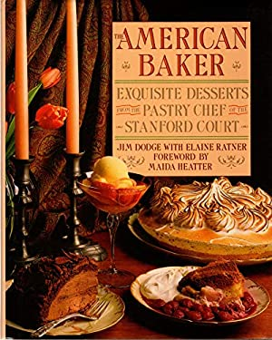 American Baker : Exquisite Desserts from the Pastry Chef of the Stanford Court