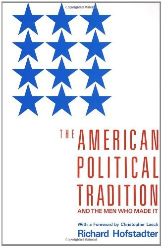 The American Political Tradition: And the Men Who Made It 9780679723158