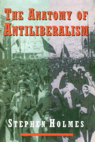 The Anatomy of Antiliberalism 9780674031807