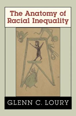 The Anatomy of Racial Inequality 9780674012424