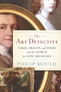The Art Detective: Fakes, Frauds and Finds and the Search for Lost Treasures 9780670021857