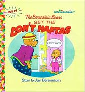 The Berenstain Bears Get the Don't Haftas