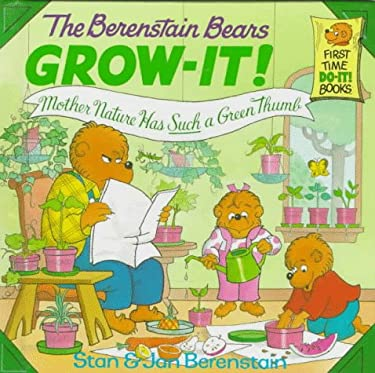 The Berenstain Bears Grow-It! Mother Nature Has Such a Green Thumb! 9780679973157