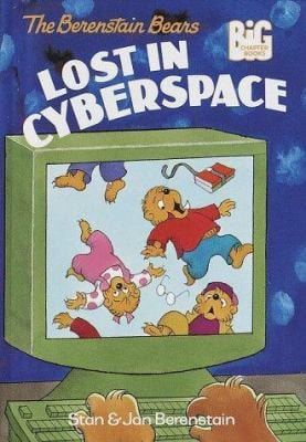 The Berenstain Bears Lost in Cyberspace 9780679989462