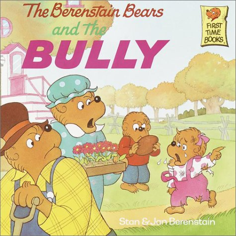 The Berenstain Bears and the Bully 9780679848059