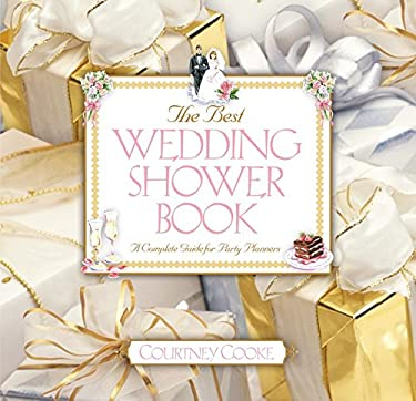The Best Wedding Shower Book: A Complete Guide for Party Planners 9780671318246