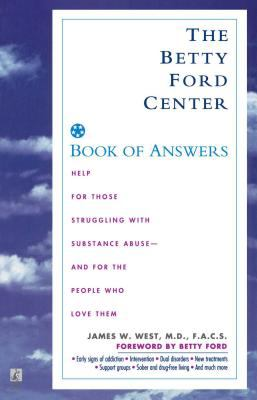 Betty Ford Center Book of Answers: Help for Those Struggling with Substance Abuse and for the People Who Love Them 9780671001827