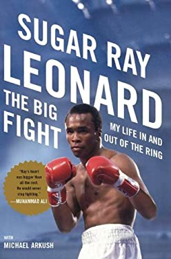 The Big Fight: My Life in and Out of the Ring 9780670022724