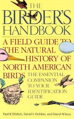 The Birder's Handbook: A Field Guide to the Natural History of North American Birds: Including All Species That Regularly Breed North of Mexi 9780671659899