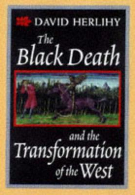 The Black Death and the Transformation of the West: , 9780674076129