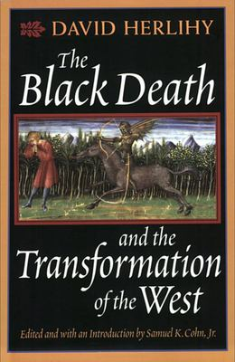 The Black Death and the Transformation of the West  by David V. Herlihy, Samuel K., JR. Cohn
