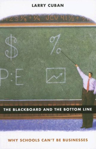 The Blackboard and the Bottom Line: Why Schools Can't Be Businesses 9780674025387