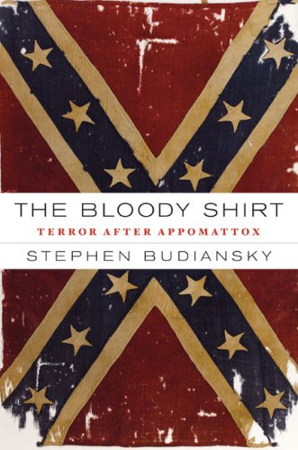 The Bloody Shirt: Terror After Appomattox 9780670018406