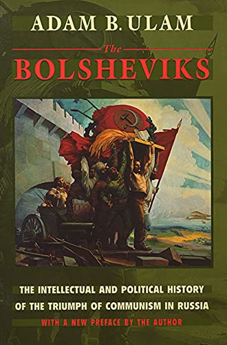 The Bolsheviks : The Intellectual and Political History of the Triumph of Communism in Russia