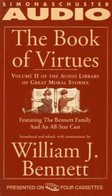 The Book of Virtues Volume II of an Audio Library of Great Moral Stories: An Audio Library of Great Moral Stories 9780671505578