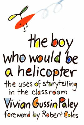 The Boy Who Would Be a Helicopter 9780674080317