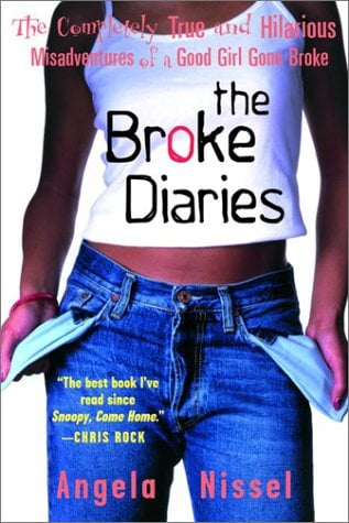 The Broke Diaries: The Completely True and Hilarious Misadventures of a Good Girl Gone Broke 9780679783572