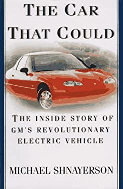 The Car That Could:: The Inside Story of GM's Revolutionary Electric Vehicle 9780679421054