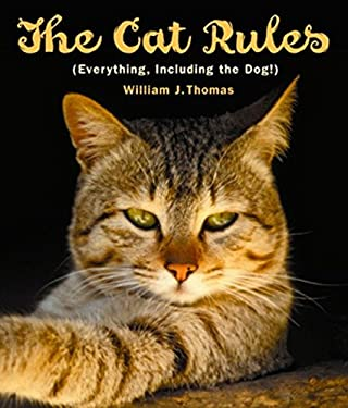 The Cat Rules: Everything, Including the Dog 9780670066230