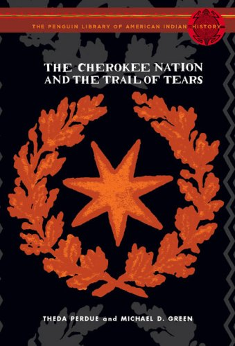 The Cherokee Nation and the Trail of Tears 9780670031504