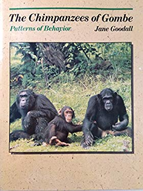 The Chimpanzees of Gombe: Patterns of Behavior,
