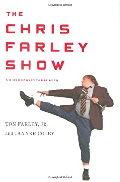 The Chris Farley Show: A Biography in Three Acts 9780670019236