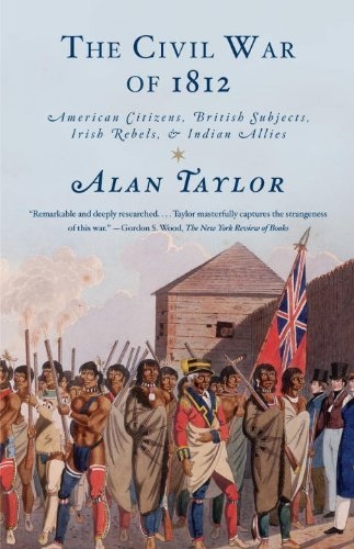 The Civil War of 1812: American Citizens, British Subjects, Irish Rebels, & Indian Allies 9780679776734