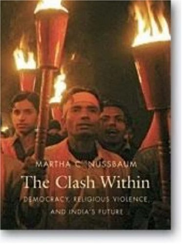 The Clash Within: Democracy, Religious Violence, and India's Future 9780674024823