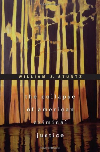 The Collapse of American Criminal Justice 9780674051751