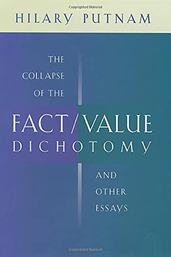 The Collapse of the Fact/Value Dichotomy and Other Essays 9780674013803