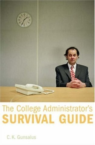 The College Administrator's Survival Guide 9780674023154