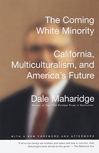 The Coming White Minority: California, Multiculturalism, and America's Future 9780679750086