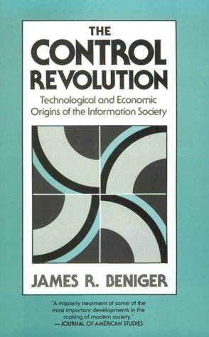 The Control Revolution: Technological and Economic Origins of the Information Society 9780674169869