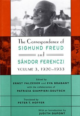 The Correspondence of Sigmund Freud and S?ndor Ferenczi, Volume 3: 1920-1933