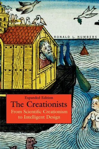 The Creationists: From Scientific Creationism to Intelligent Design 9780674023390