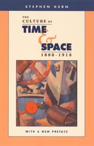 The Culture of Time and Space, 1880-1918 9780674021693