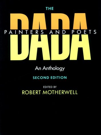 The Dada Painters and Poets: An Anthology, Second Edition 9780674185005