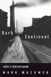 The Dark Continent: Europe's Twentieth Century 2480896