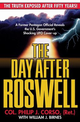 The Day After Roswell: A Former Pentagon Official Reveals the U.S. Government's Shocking UFO Cover-Up 9780671004613