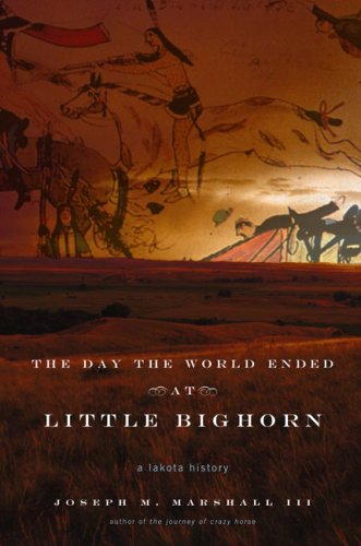 The Day the World Ended at Little Bighorn: A Lakota History 9780670038534