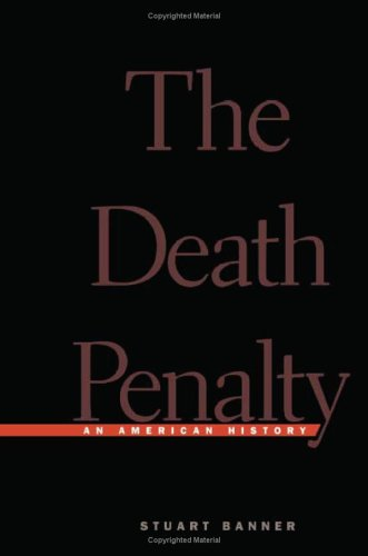 The Death Penalty: An American History 9780674010833
