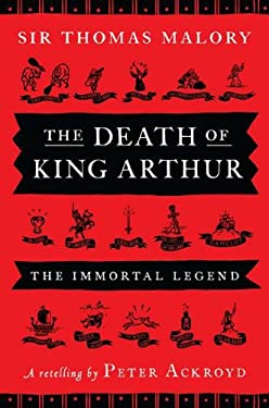 The Death of King Arthur: The Immortal Legend 9780670023073