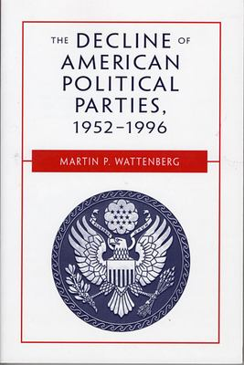 The Decline of American Political Parties, 1952-1996: Fifth Edition 9780674194359
