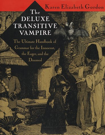 The Deluxe Transitive Vampire: A Handbook of Grammar for the Innocent, the Eager and the Doomed 9780679418603