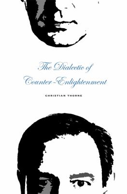 The Dialectic of Counter-Enlightenment 9780674035225