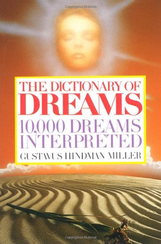 The Dictionary of Dreams: 10,000 Dreams Interpreted